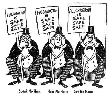 fluoridation-is-safe-speak-no-harm-hear-no-harm-see-no-harm